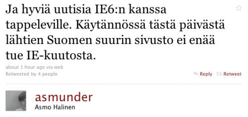 Ja hyviä uutisia IE6:n kanssa tappeleville. Käytännössä tästä päivästä lähtien Suomen suurin sivusto ei enää tue IE-kuutosta.